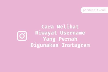 Cara Melihat Riwayat Username Instagram Yang Pernah Digunakan Sebelumnya