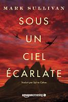 https://exulire.blogspot.com/2019/11/sous-un-ciel-ecarlate-mark-sullivan.html