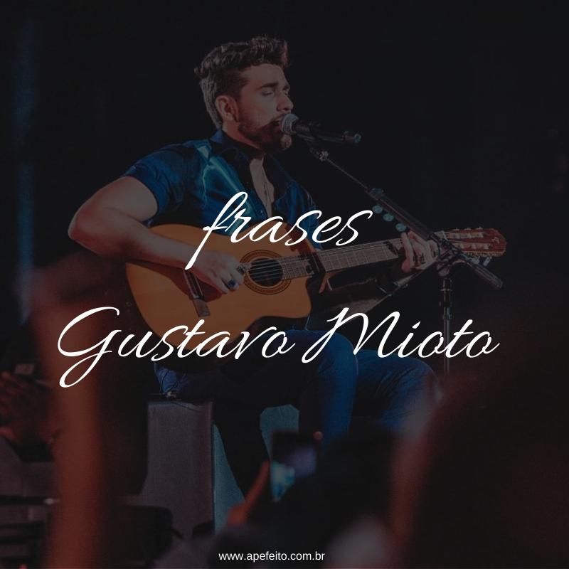 Trechos de músicas para status e legendas: GUSTAVO MIOTO
