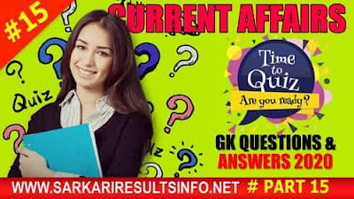 Current Affairs-GK Questions and Answers Part #15 to enhance your public awareness. Current Affairs-GK 2020