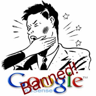 Cara Mengatasi Adsense Yang Di Banned !!!