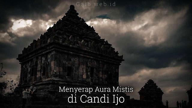 Menyerap Aura Mistis di Candi Ijo Prambanan