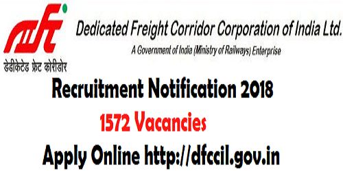 DFCCIL Recruitment Notification 2018 for 1572 Posts