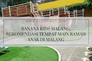 Rekomendasi Tempat Main Ramah Anak
