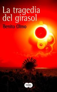 Reseña: La tragedia del girasol de Benito Olmo (Suma, abril 2018)