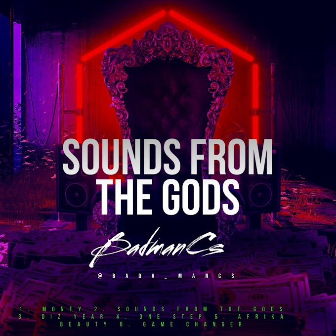 BadmanCs - Sounds From The gods (the EP)