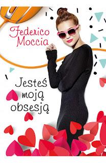 Jesteś moją obsesją - Federico Moccia