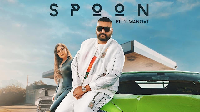 Song  :  Spoon Song Lyrics Singer  :  Elly Mangat Lyrics  :  Eva Randhawa Music  :  Ravi Rbs Director  :  Barmilan