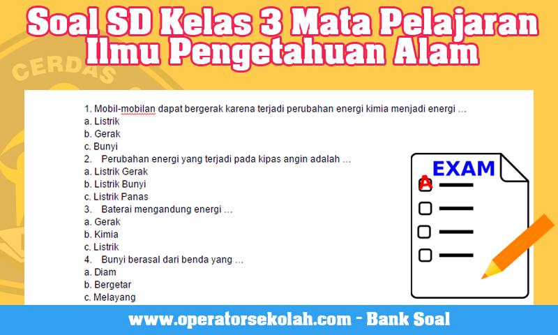 Soal SD Kelas 3 Mata Pelajaran Ilmu Pengetahuan Alam