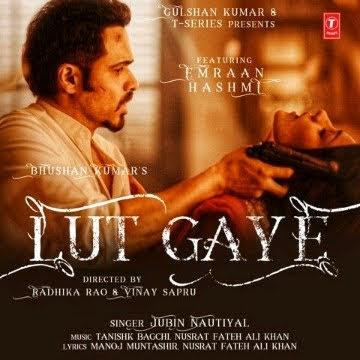 Jubin Nautiyal: Lut Gaye Lyrics - Emraan Hashmi
