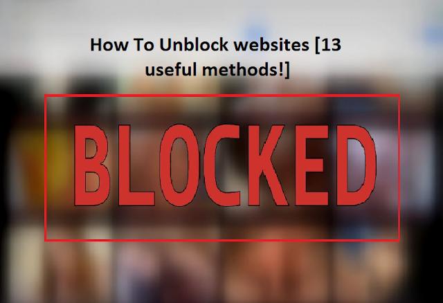How To Unblock websites [13 useful methods!]