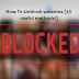 How To Unblock websites - 13 useful methods!