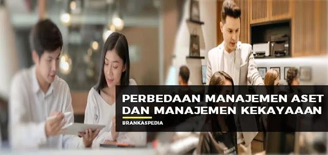 perbedaan manajemen aset dan manajemen kekayaan