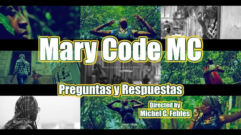 Mary Code MC - ¨Preguntas y Respuestas¨ - Videoclip - Dirección: Michel C. Febles. Portal Del Vídeo Clip Cubano