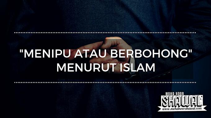 """Menipu atau Berbohong"" Menurut Islam"