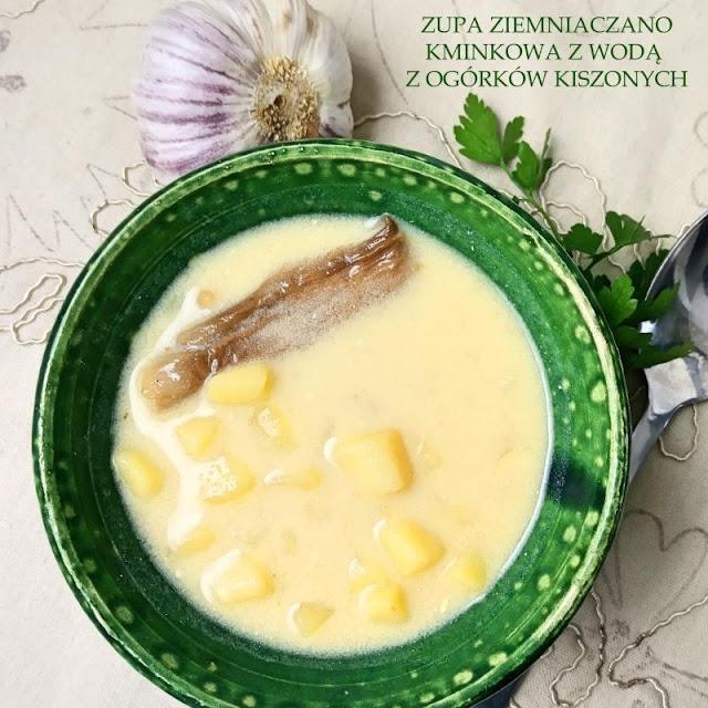 Zupa ziemniaczano kminkowa, z wodą z ogórków kiszonych