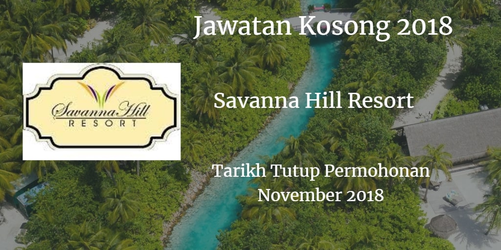Jawatan Kosong Savanna Hill Resort November 2018
