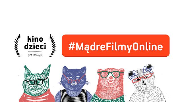 Kino Dzieci Prezentuje #MądreFilmyOnline