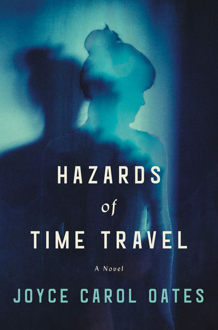 "Image of ""Hazards of Time Travel"" novel by Joyce Carol Oates"