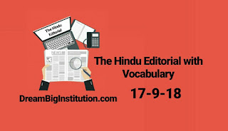 The Hindu Editorial with important Vocabulary (17-9-18) - Dream Big Institution