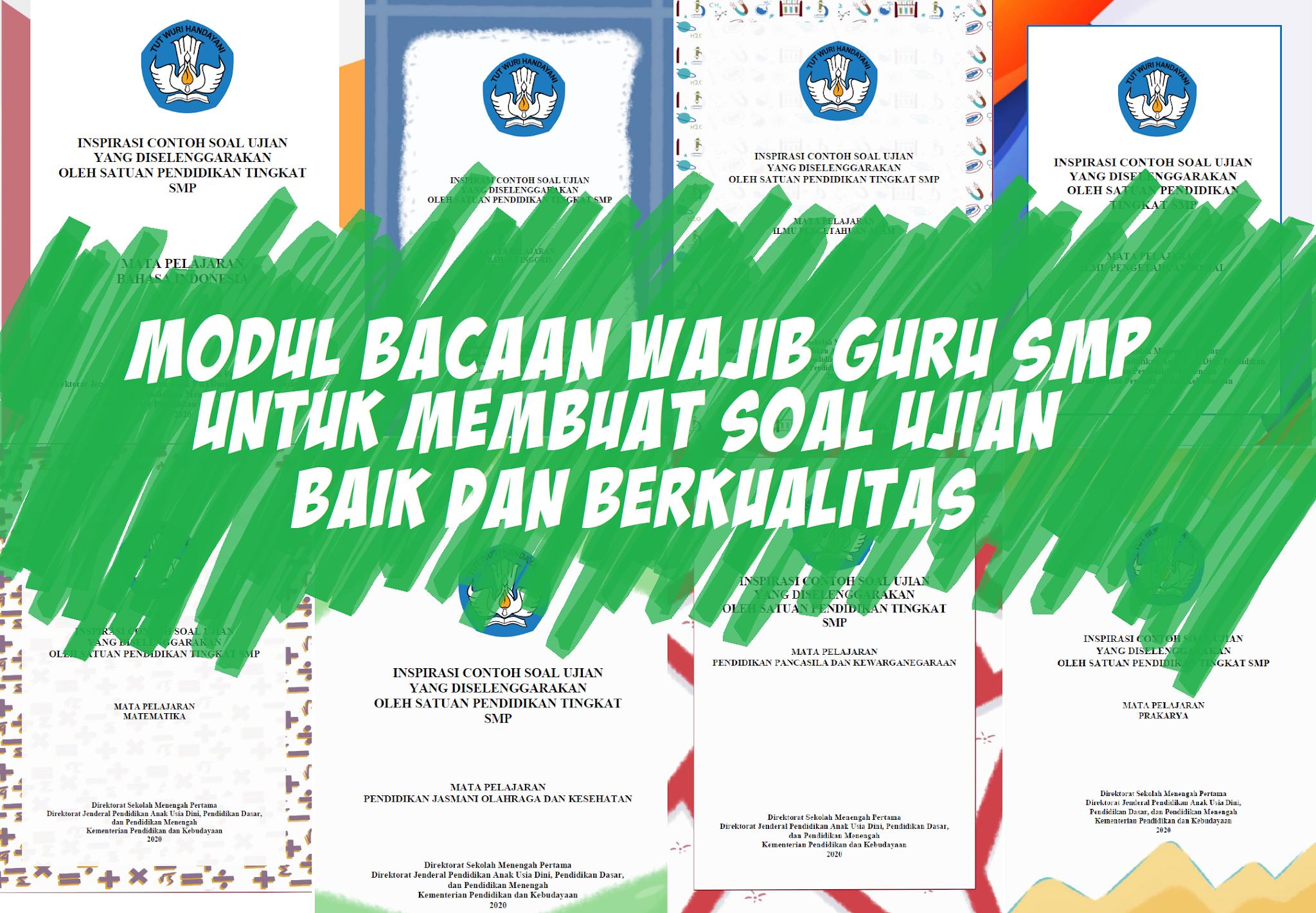 Download lengkap Dokumen Inspirasi Bacaan Wajib Guru SMP Untuk Membuat Soal Ujian Yang Baik dan Berkualitas pada Penilain Harian (PH), Penilaian Akhir Semester (PAS), atau Ujian Sekolah (US)