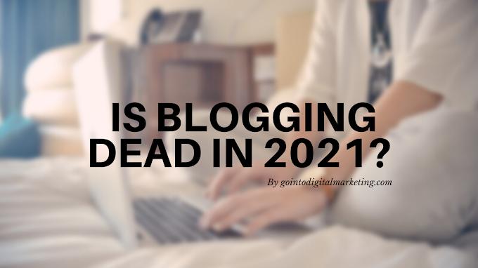 Is Blogging dead in 2021?