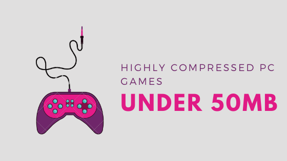 Highly Compressed PC Games Under 50MB