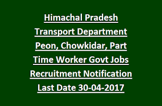Himachal Pradesh Transport Department Peon, Chowkidar, Part Time Worker Govt Jobs Recruitment Notification 2017