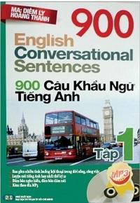 900 Câu Khẩu Ngữ Tiếng Anh Tập 1 - Diễm Ly, Hoàng Thanh