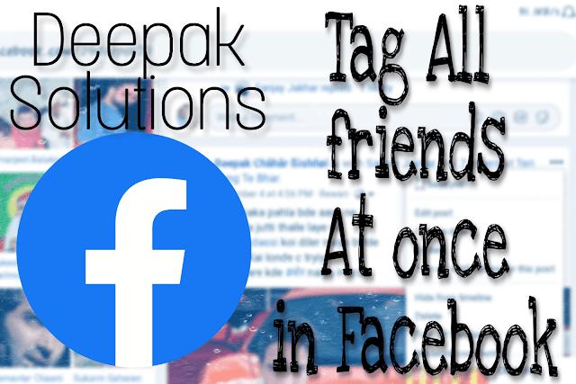 फेसबुक पर सभी दोस्तों को एक साथ टैग कैसे करें