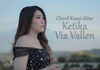 Chord Kunci Gitar KETIKA VIA VALLEN Lirik Lagu