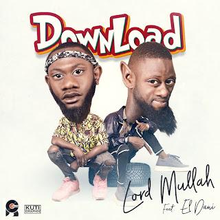 MUSIC: Lord Mullah Ft. El'dani - Download