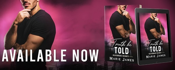 Available Now. Truth Be Told by Marie James.