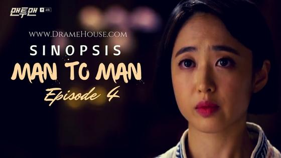 Sinopsis Drama Korea Man to Man (Man x Man) Episode 4