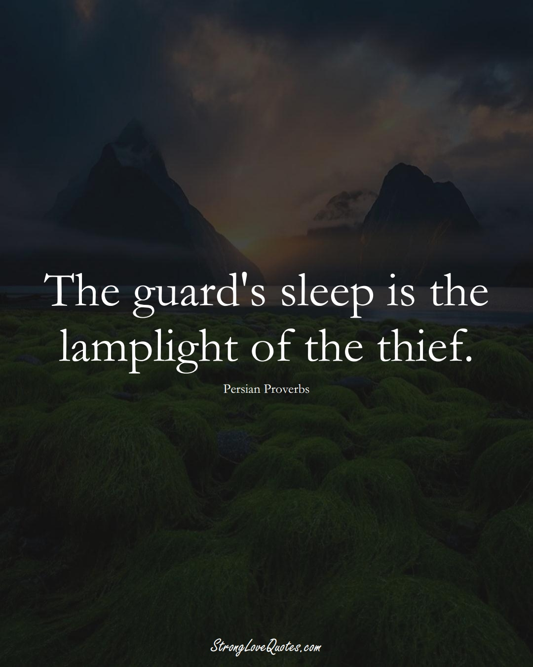 The guard's sleep is the lamplight of the thief. (Persian Sayings);  #aVarietyofCulturesSayings