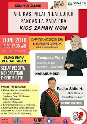 Seminar Online Aplikasi Nilai-Nilai Luhur Pancasila Pada Era Kids Zaman Now 2018