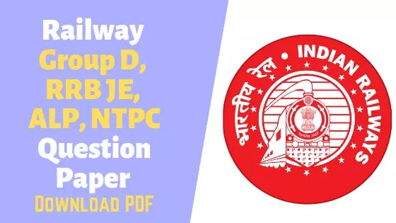 Railway Group D, RRB JE, ALP Question Paper Pdf Free Download