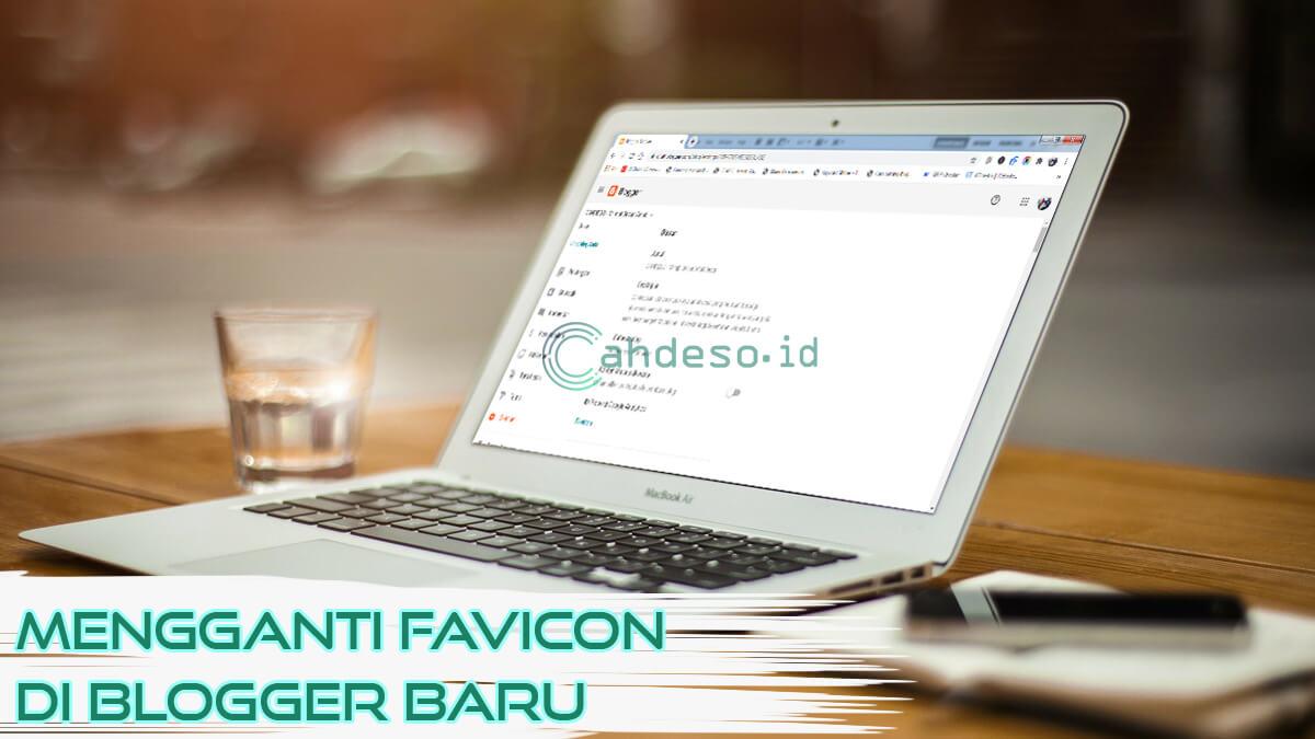 Cara Mengubah Favicon di Blogger Versi Baru