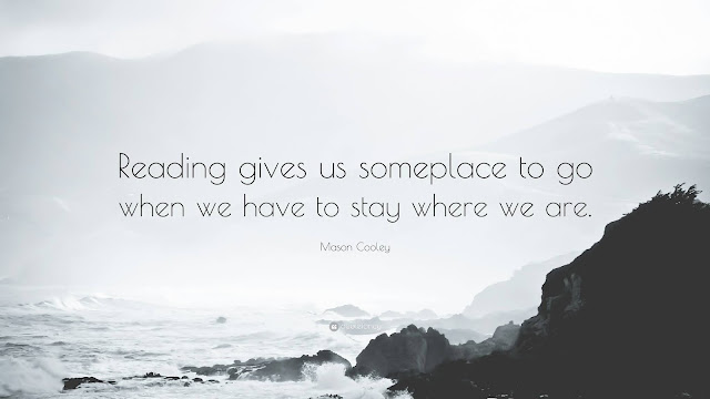 Quote Mason Cooley reading gives us someplace to go when we have to stay where we are