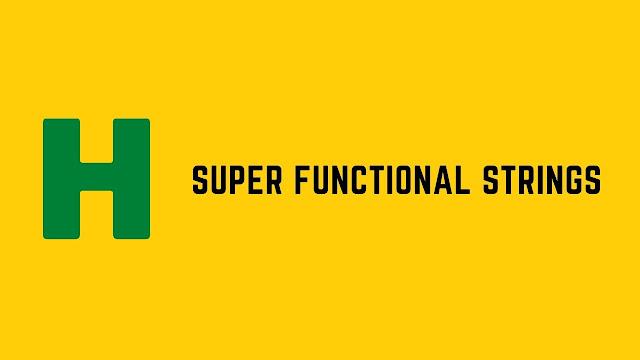 HackerRank Super Functional Strings problem solution