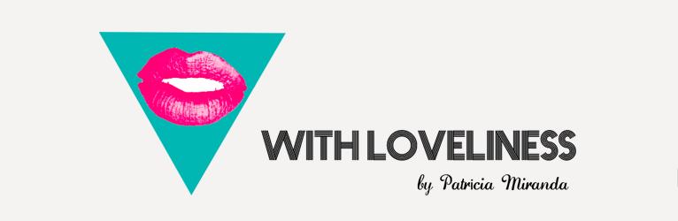http://withloveliness.blogspot.pt/