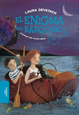 Resultado de imagen para DEVETACH, Laura. El enigma del barquero, ilustrado por Viviana Brass, Buenos Aires, Alfaguara, 2019. (Narrativa Infantil Argentina)