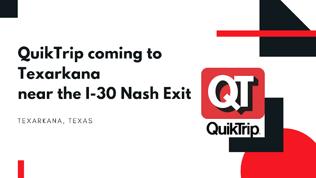 QuikTrip brings its popular travel center to Texarkana near the I-30 Nash exit