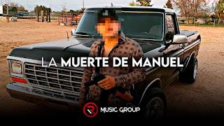 LETRA La Muerte de Manuel Grupo Recluta