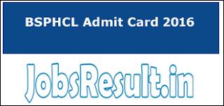 BSPHCL Admit Card 2016