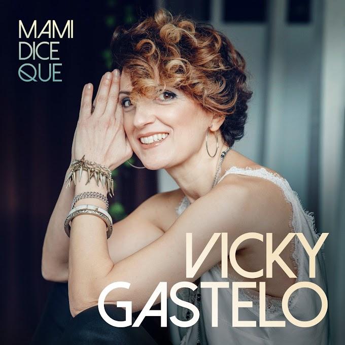 """VICKY GASTELO PRESENTA """"MAMI DICE QUE"""""""