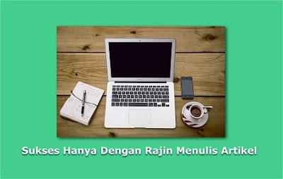 Cara Agar Rajin Menulis Artikel Untuk Blog