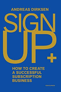 Sign Up: How to Create a Successful Subscription Business - a book by Andreas Dirksen