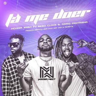 Moiser West feat. Bebo Clone & Dario Fantasma - Tá Me Doer (Afro House)