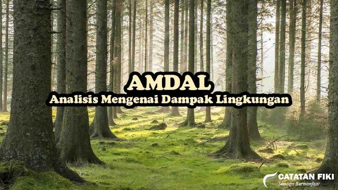 Pengertian AMDAL : Definisi, Dokumen, Tujuan, Prosedur (Lengkap)